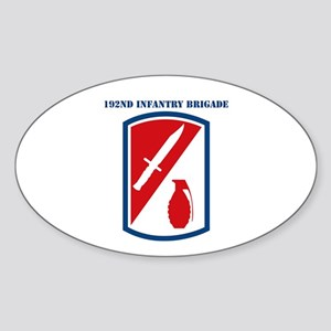 SSI-192ND INFANTRY BDE WITH TEXT Sticker (Oval)