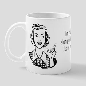 """""""...learn to see it my way."""" Mug"""