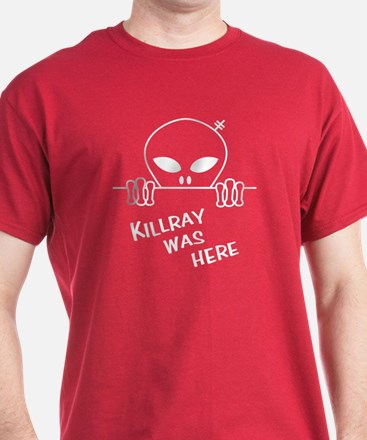 Killray was here T-Shirt