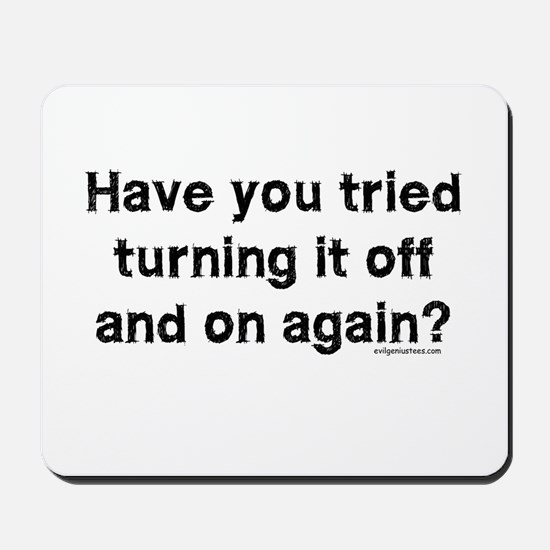Tried turning it off funny IT Mousepad
