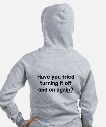 Tried turning it off funny IT Zip Hoodie