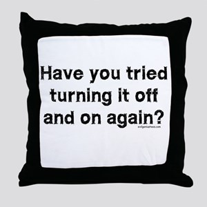 Tried turning it off funny IT Throw Pillow