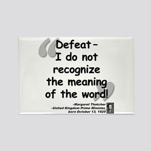 Thatcher Defeat Quote Rectangle Magnet