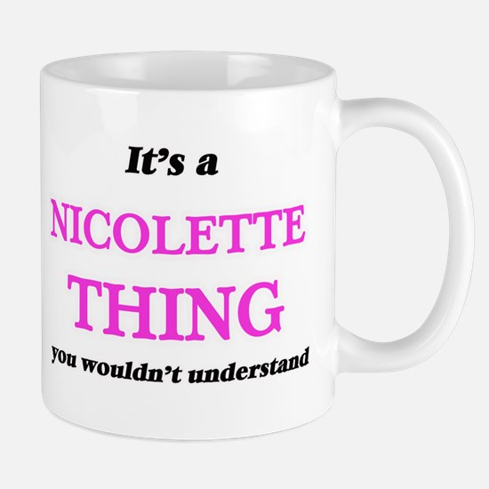 It's a Nicolette thing, you wouldn't Mugs