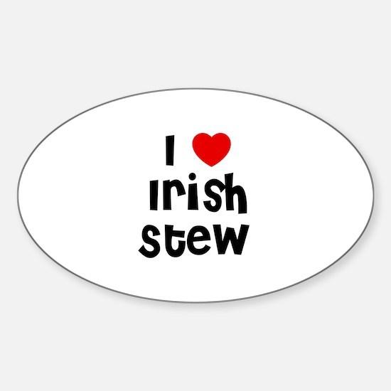 I * Irish Stew Oval Decal