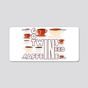 Got twins, need caffeine Aluminum License Plate