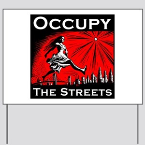Occupy the Streets Yard Sign
