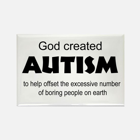 Autism offsets boredom Rectangle Magnet