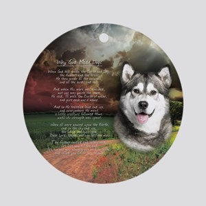 """""""Why God Made Dogs"""" Malamute Ornament (Round)"""