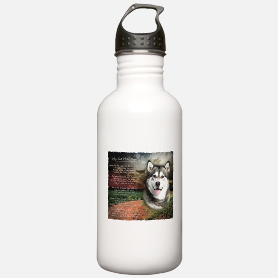 """""""Why God Made Dogs"""" Malamute Water Bottle"""