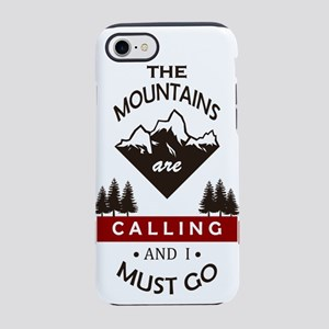 The Mountains Are Calling iPhone 7 Tough Case