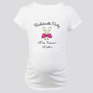 Bachelorette Party (Type In Name & Date) Maternity