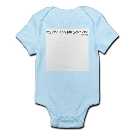 my dad can pin your dad Infant Bodysuit