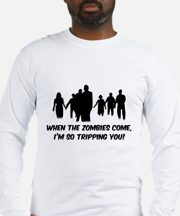 Zombies Quote Long Sleeve T-Shirt
