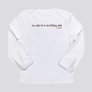 my dad is a wrestling dad Long Sleeve Infant T-Shi