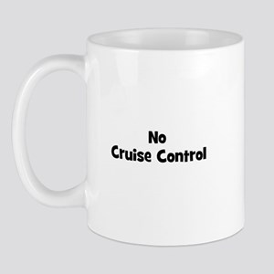 No Cruise Control Mug