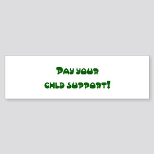 child support Bumper Sticker