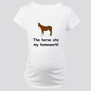 The Horse ate my homework Maternity T-Shirt