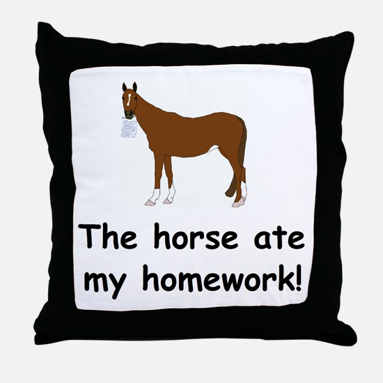 The Horse ate my homework Throw Pillow