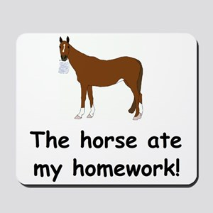 The Horse ate my homework Mousepad