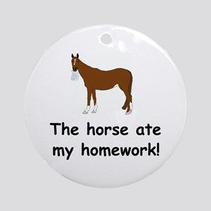 The Horse ate my homework Ornament (Round)