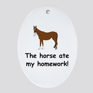 The Horse ate my homework Ornament (Oval)