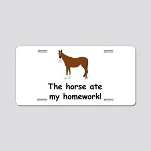 The Horse ate my homework Aluminum License Plate