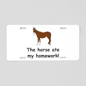 The Horse ate my homework Aluminum License Plate