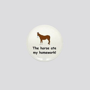 The Horse ate my homework Mini Button