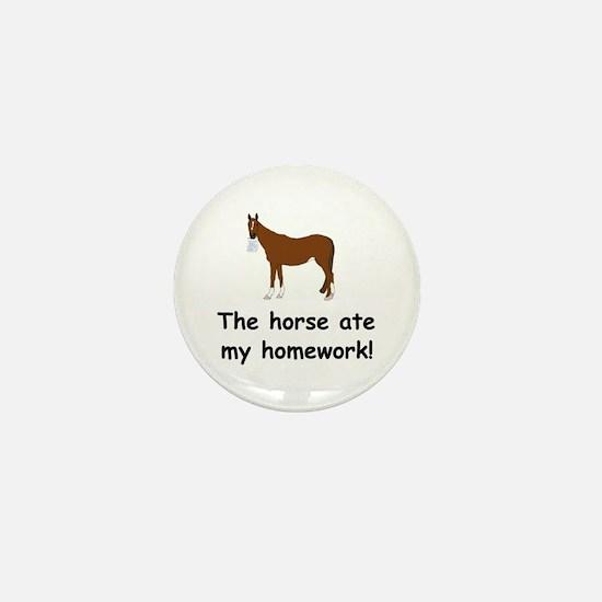 The Horse ate my homework Mini Button