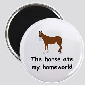 The Horse ate my homework Magnet