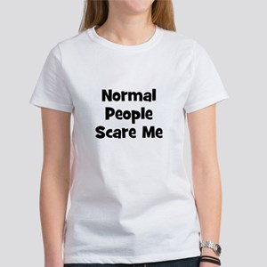 Normal People Scare Me Women's T-Shirt