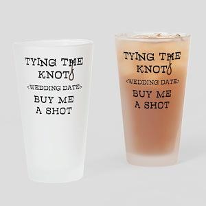Tying The Knot (Add Wedding Date) Drinking Glass