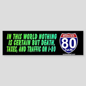 I-80 Death & Taxes Bumper Sticker