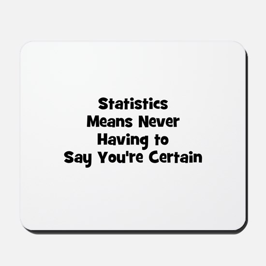 Statistics Means Never Having Mousepad