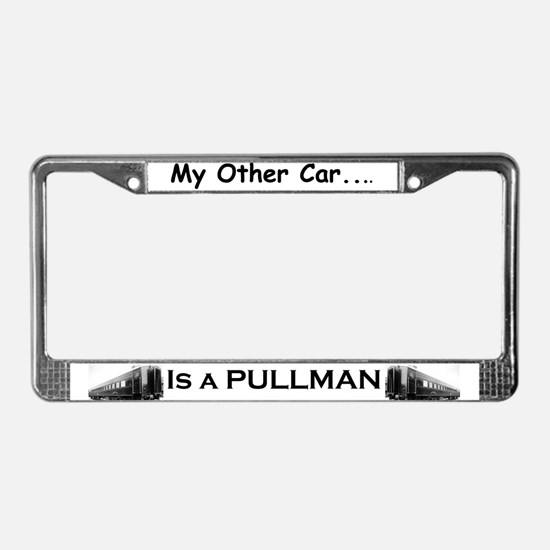 My Other Car is a Pullman- License Plate Frame