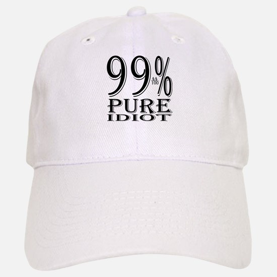 99% Pure Idiot Baseball Baseball Cap