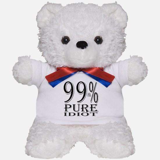 99% Pure Idiot Teddy Bear