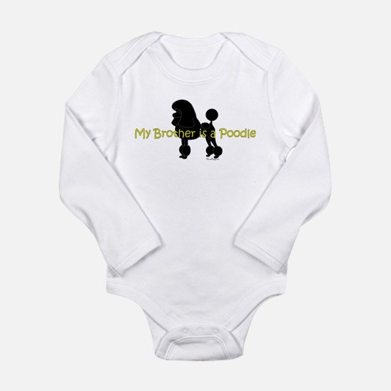 My Brother is a Poodle Long Sleeve Infant Bodysuit