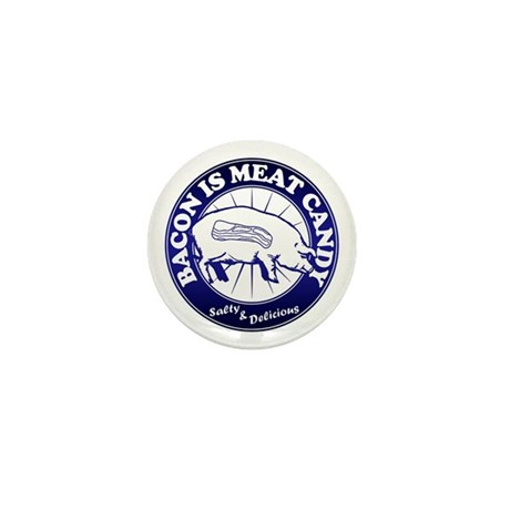 Bacon Is Meat Candy Mini Button (10 pack)