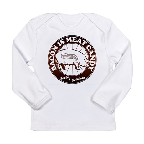 Bacon Is Meat Candy Long Sleeve Infant T-Shirt