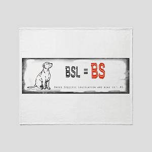 BSL is BS! Throw Blanket