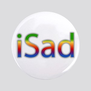 """iSad Rainbow - 3.5"""" Button"""