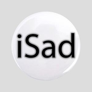 "iSad Black - 3.5"" Button"