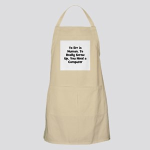 To Err is Human. To Really Sc BBQ Apron