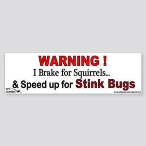 I Speed Up for Stink Bugs! Sticker (Bumper)