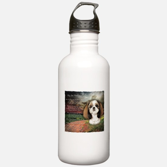 """""""Why God Made Dogs"""" Shih Tzu Water Bottle"""