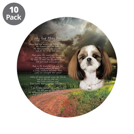 """Why God Made Dogs"" Shih Tzu 3.5"" Button (10 pack)"