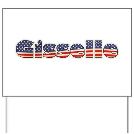 American Gisselle Yard Sign