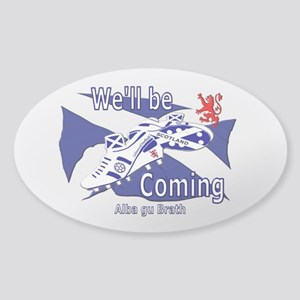 Scotland We'll be Coming Sticker (Oval)